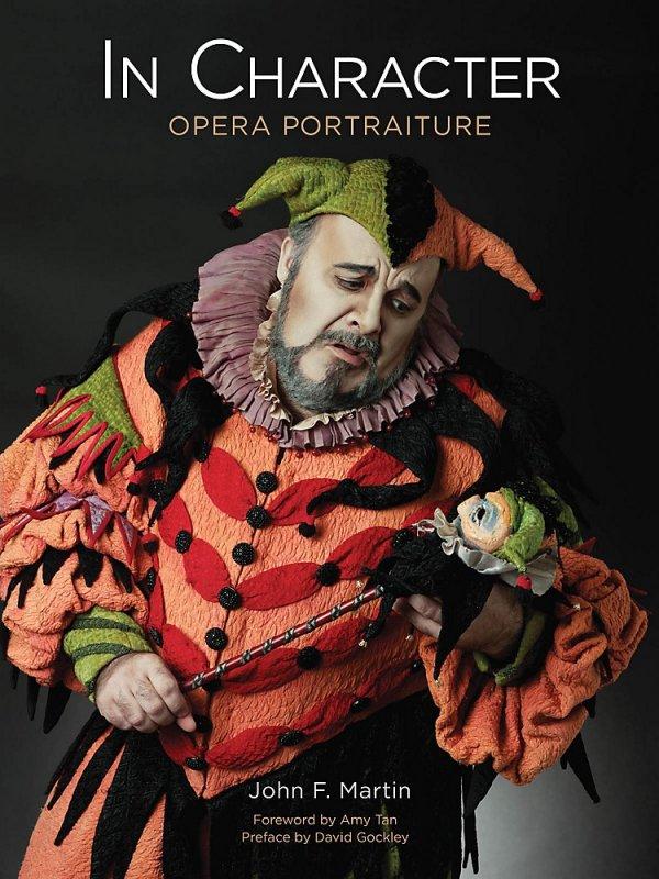 Amadeus Press In Character (Opera Portraiture) Amadeus Series Hardcover Written By John F. Martin