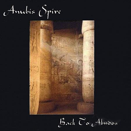 Anubis Spire - Back To Abydos