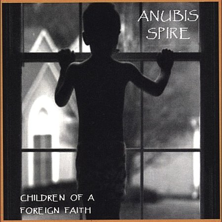 Anubis Spire CD - Children Of A Foreign Faith