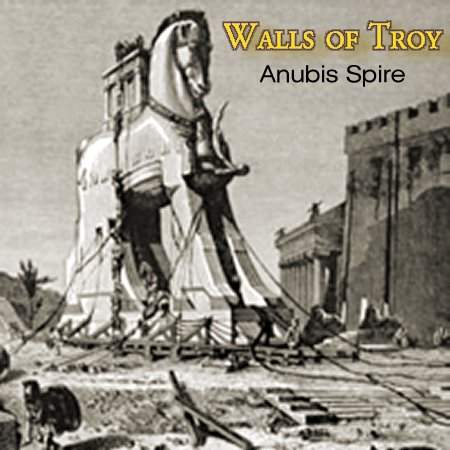 Anubis Spire - Walls of Troy (Track)