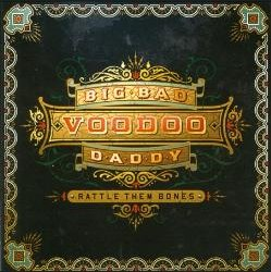 Big Bad Voodoo Daddy - Rattle Them Bones CD