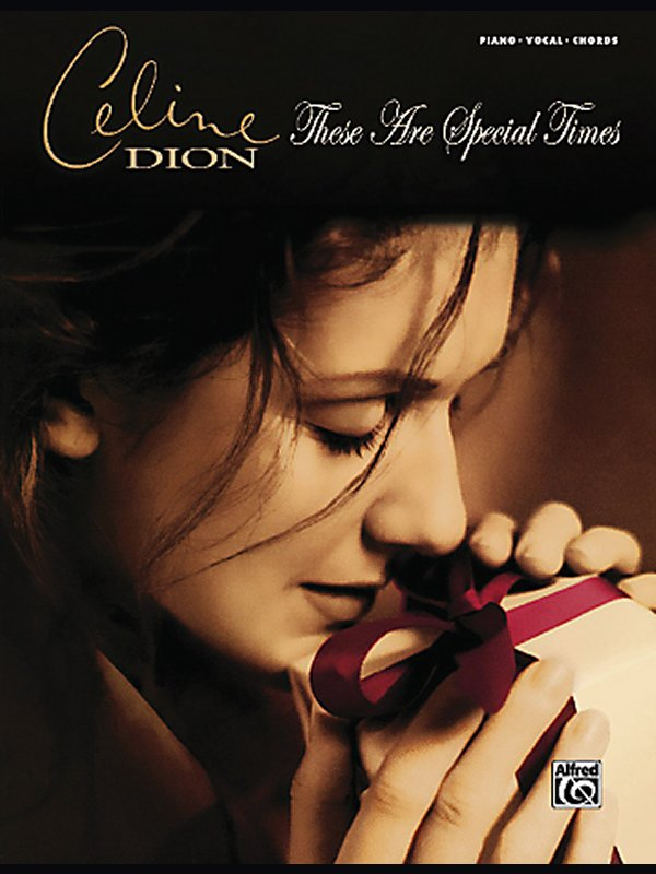 Alfred - Celine Dion These Are Special Times Piano - Vocal - Chord Book