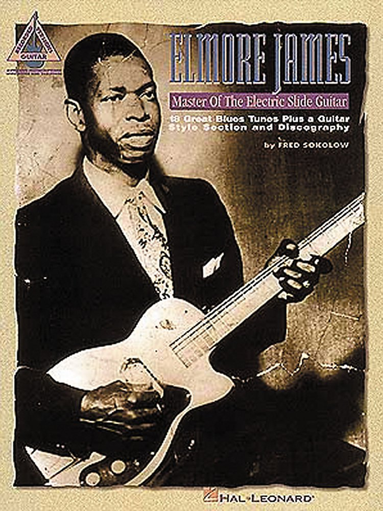 Hal Leonard - Elmore James - Master Of The Electric Slide Guitar