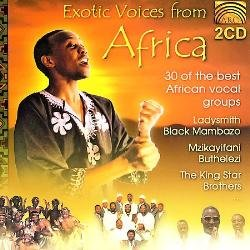 Exotic Voices from Africa - 30 of the Best African Vocal Groups