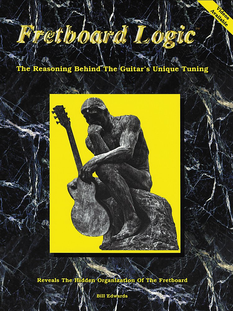 Bill Edwards Publishing - Fretboard Logic 1 The Guitar's Unique Tuning Book
