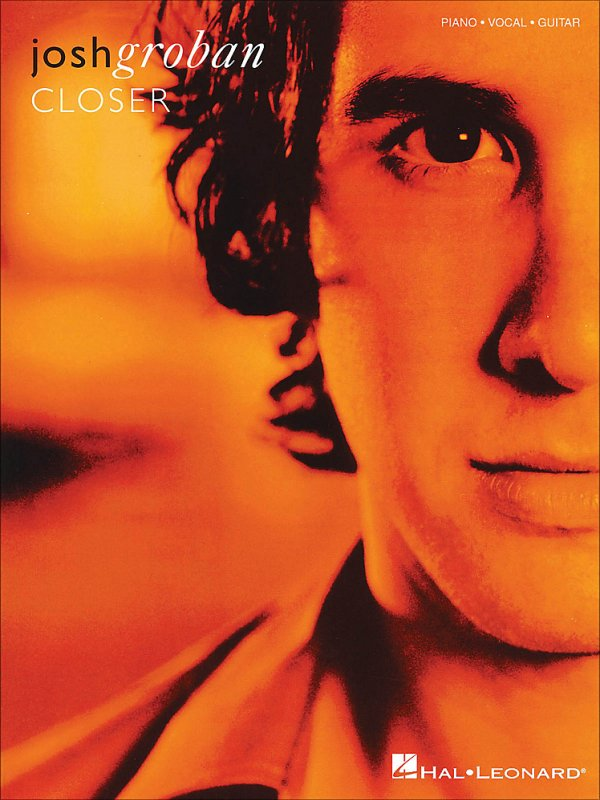 Hal Leonard - Josh Groban - CLOSER - arranged for piano, vocal, and guitar (P/V/G)