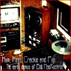 CD Hum, Hiss, Crackle and Pop by Bill MacKechnie