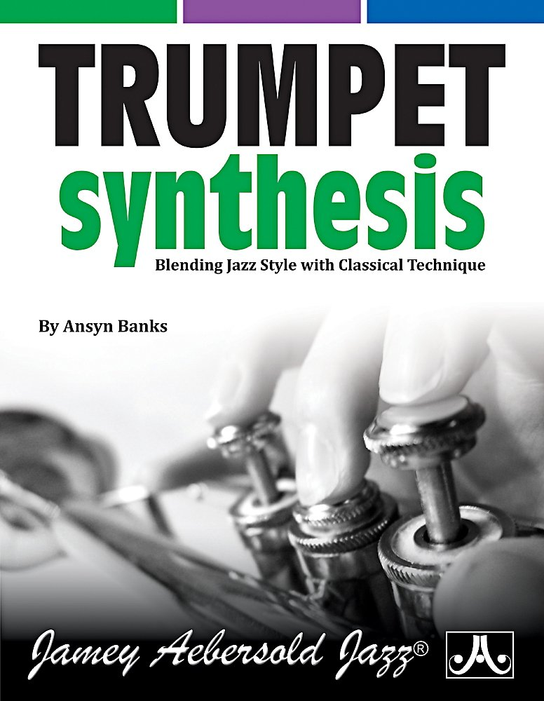 Jamey Aebersold - Trumpet Synthesis - Book by Ansyn Banks