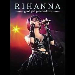 Rihanna - Good Girl Gone Bad - DVD