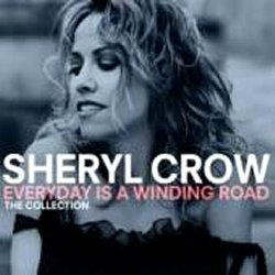 Sheryl Crow - Everyday Is A Winding Road - Collection CD