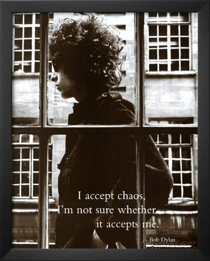 Bob Dylan I Accept Chaos Music Poster Print